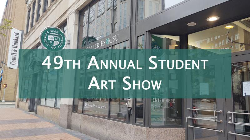 "Street view of The Galleries at CSU with text reading ""49th annual student art show"""