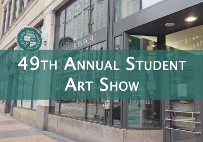 "Street view of The Galleries at CSU with text reading ""49th annual student art show."""